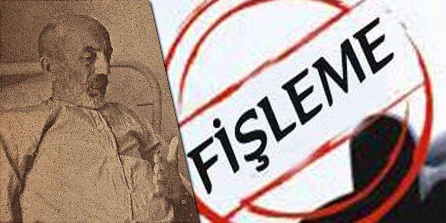 Mehmet Akif Ersoy'un fişlenme ve takip belgeleri