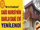 Said Nursi'nin Barla'daki evi yenilendi