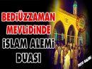 Bediüzzaman Mevlidinde İslam alemi duası