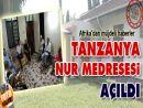 Tanzanya Nur Medresesi açıldı