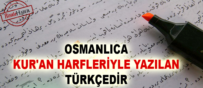 Osmanlıca Kur'an harfleriyle yazılan Türkçedir