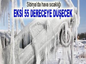 Sibirya'da hava sıcaklığı eksi 55 dereceye düşecek