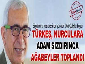Türkeş, Nurculara adam sızdırınca ağabeyler toplandı