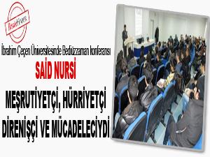 Said Nursi meşrutiyetçi, hürriyetçi ve direnişçiydi