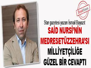 Said Nursi'nin Medresetüzzehra'sı milliyetçiliğe güzel bir cevaptı