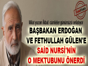 Başbakan ve Gülen'e Said Nursi'nin o mektubunu önerdi