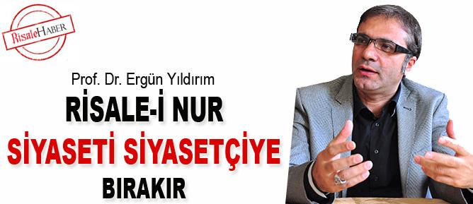 Risale-i Nur siyaseti siyasetçiye bırakır