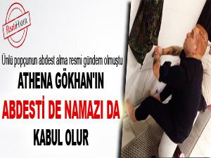 Athena Gökhan'ın abdesti de namazı da kabul olur