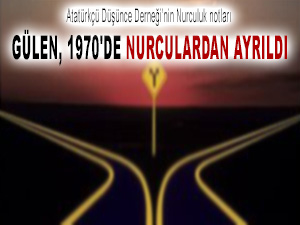 Atatürkçü dernek: Gülen, 1970'de Nurculardan ayrıldı
