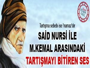 Said Nursi ile M.Kemal arasındaki tartışmayı bitiren ses
