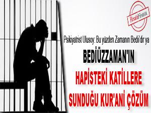 Bediüzzaman'ın hapisteki katillere sunduğu Kur'ani çözüm