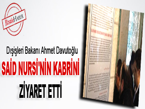 Davutoğlu, Said Nursi'nin kabrini ziyaret etti