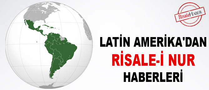 Latin Amerika'dan Risale-i Nur haberleri