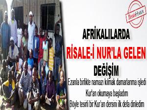 Afrikalılarda Risale-i Nur'la gelen değişim