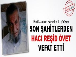Son Şahitlerden Hacı Reşid Övet vefat etti