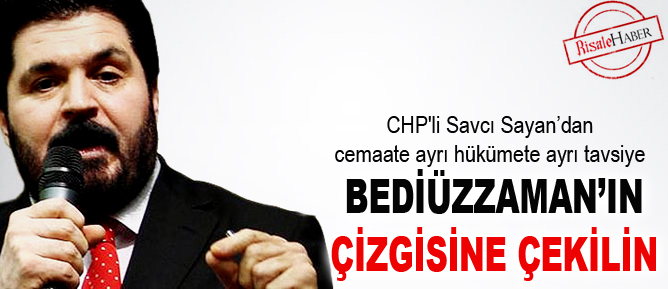 CHP'liden tavsiye: Bediüzzaman'ın çizgisine çekilin
