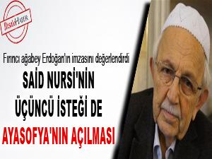 Said Nursi'nin üçüncü isteği de Ayasofya'nın açılması