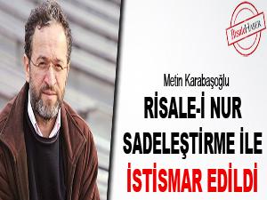 Risale-i Nur sadeleştirme ile istismar edildi