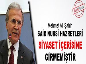 Said Nursi Hazretleri siyaset içerisine girmemiştir