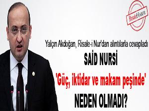 Said Nursi, 'güç, iktidar ve makam peşinde' neden olmadı?