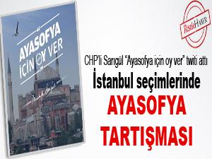 İstanbul seçimlerinde Ayasofya tartışması