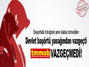 Devlet başörtü yasağından vazgeçti TMMOB vazgeçmedi!