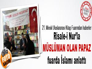 Risale-i Nur'la Müslüman olan Papaz fuarda İslamı anlattı