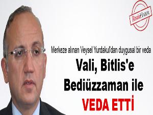 Vali, Bitlis'e Bediüzzaman ile veda etti