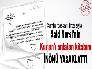 Said Nursi'nin Kur'an'ı anlatan kitabını İnönü yasaklattı