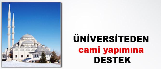 Üniversiteden cami yapımına destek