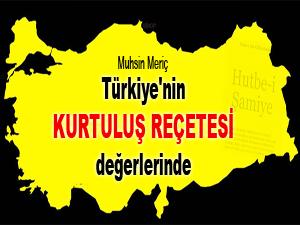 Türkiye'nin kurtuluş reçetesi değerlerinde