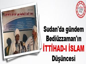 Sudan'da gündem: Bediüzzaman'ın İttihad-ı İslam düşüncesi