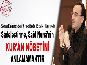 Sadeleştirme, Said Nursi'nin Kur'ân nöbetini anlamamaktır