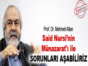 Said Nursi'nin Münazarat'ı ile sorunları aşabiliriz