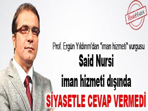 Said Nursi, siyasetle cevap vermedi