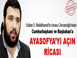 Cumhurbaşkanı ve Başbakan'a Ayasofya'yı açın ricası
