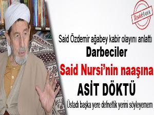 Darbeciler Said Nursi'nin naaşına asit döktü
