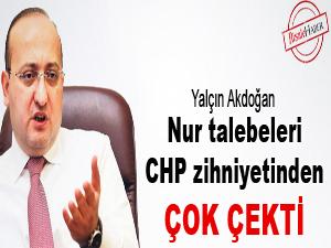Nur talebeleri CHP zihniyetinden çok çekti