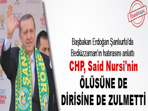 CHP, Said Nursi'nin ölüsüne de dirisine de zulmetti