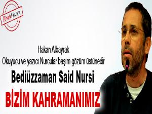 Albayrak: Said Nursi bizim kahramanımız