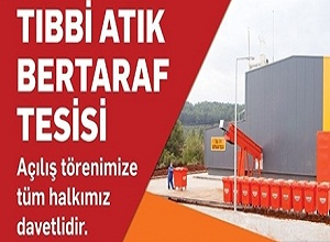 Büyükşehir Tıbbi Atık Bertaraf Tesisi Açılıyor