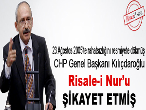 Kılıçdaroğlu, Risale-i Nur'u şikayet etmiş