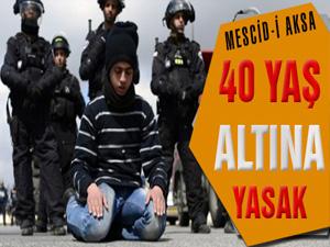 Mescid-i Aksa 40 yaş altına yasak