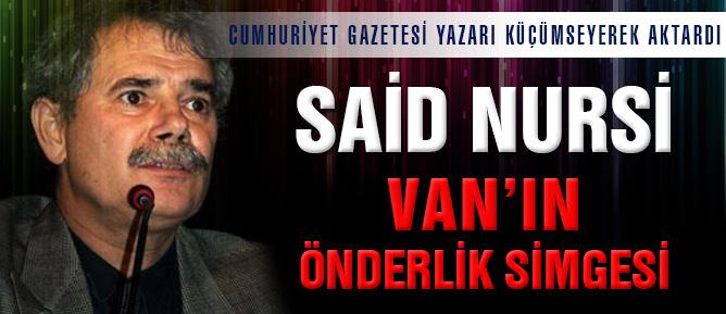 Said Nursi Van'ın önderlik simgesi