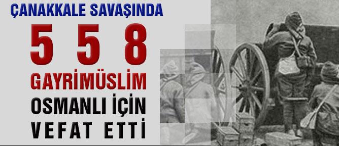 Çanakkale'de 558 gayrimüslim Osmanlı için vefat etti