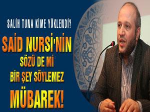 Said Nursi'nin sözü de mi bir şey söylemez mübarek!