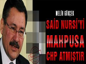 'Said Nursi'yi mahpusa CHP atmıştır'