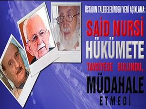 Said Nursi hükümete tavsiyede bulundu, müdahale etmedi