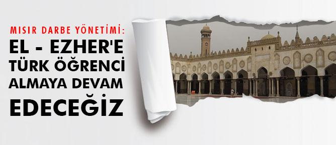 El- Ezher'e Türk Öğrenci Almaya devam edeceğiz