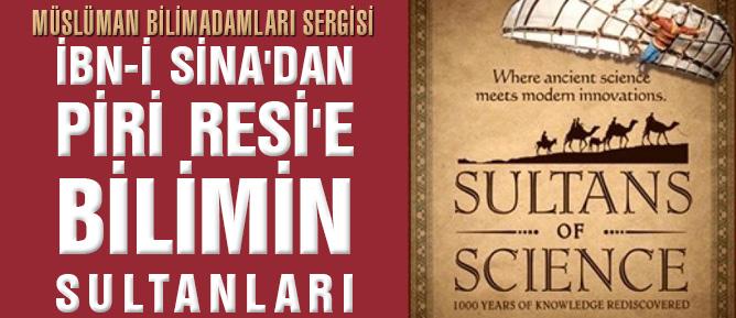 İbn-i Sina'dan Piri Resi'e Bilimin Sultanları Sergisi